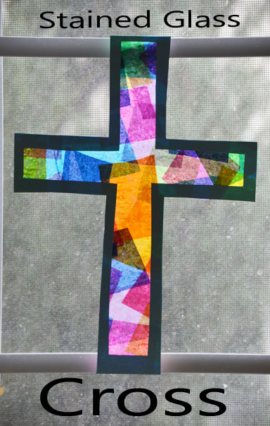 Stained glass crosses tissue paper stained glass crosses for Cross craft for kids